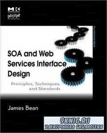 SOA and Web Services Interface Design: Principles, Techniques, and Standard ...