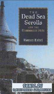 The Dead Sea Scrolls and the Hasmonean State (Studies in the Dead Sea Scrol ...