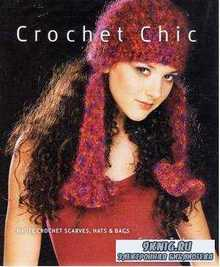 Crochet Chic: Haute Crochet Scarves, Hats & Bags