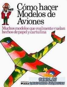 Como hacer Modelos de Aviones