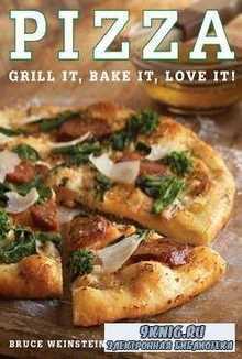 Pizza. Grill It, Bake It, Love It