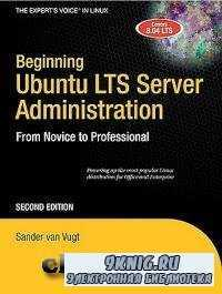 Beginning Ubuntu Server LTS Administration From Novice to Professional.