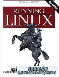 Running Linux, Fourth Edition.