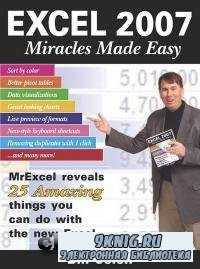 Excel 2007 Miracles Made Easy.