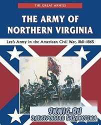 The Army of Northern Virginia: Lee's Army in the American Civil War, 1861-1865