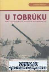 U Tobrúku pod československým praporem proti Rommelovi