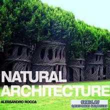 Rocca Alessandro - Natural Architecture