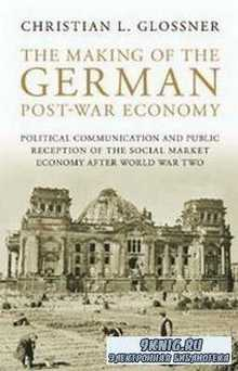 he Making of the German Post-War Economy: Political Communication and Publi ...