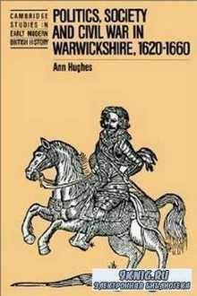 Politics, Society and Civil War in Warwickshire, 1620-1660 (Cambridge Studi ...