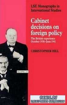Cabinet Decisions on Foreign Policy: The British Experience, October 1938-J ...