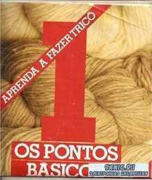 Los pontos basicos: Aprenda a fazer trico