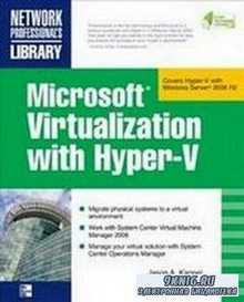 Microsoft Virtualization with Hyper-V: Manage Your Datacenter with Hyper-V, ...