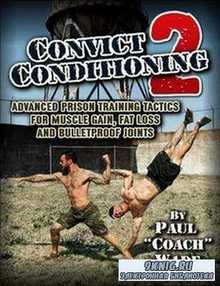 Convict Conditioning 2: Advanced Prison Training Tactics for Muscle Gain, F ...