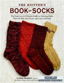 The Knitter's Book of Socks: The Yarn Lover's Ultimate Guide to Creating  ...