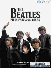 Robert Rodriguez. The Beatles: Fifty Fabulous Years.