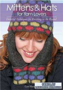 Mittens and Hats for Yarn Lovers: Detailed Techniques for Knitting in the R ...