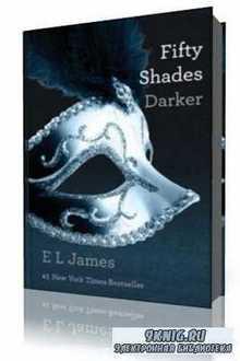 Э. Л. Джеймс / E. L. James - Книга 2. На пятьдесят оттенков темнее / Fifty  ...