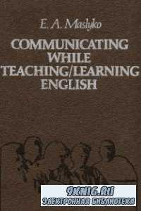 Communicating while teaching/learning english