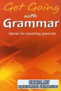 Get Going with Grammar: Games for Practising Grammar