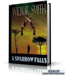 Smith Wilbur / Смит Уилбур - A Sparrow Falls / Птица не упадет (аудиокнига_ENG)
