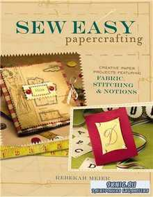 Sew Easy Papercrafting: Creative Paper Projects Featuring Fabric, Stitching ...