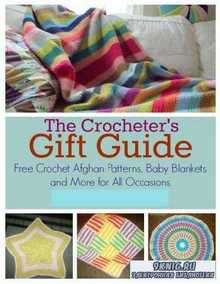 The Crocheters Gift Guide Free Crochet Afghan Patterns Baby Blankets and Mo ...