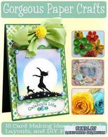 Gorgeous Paper Crafts 18 Card Making Ideas Scrapbook Layouts and DIY Paper  ...