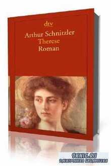 Артур Шницлер - Тереза (Аудиокнига)