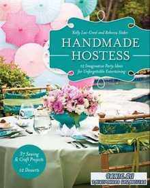 Handmade Hostess: 12 Imaginative Party Ideas for Unforgettable Entertaining ...