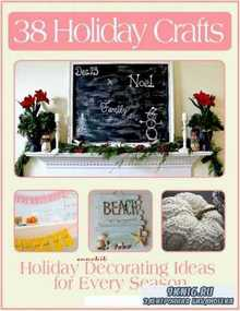 38 Holiday Crafts Holiday Decorating Ideas for Every Season