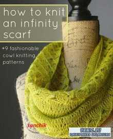 How to Knit an Infinity Scarf 9 Fashionable Cowl Knitting Patterns