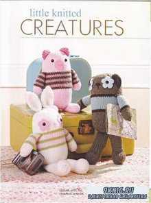 Little Knitted Creatures: 26 Amigurumi Designs