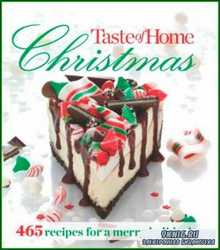 Taste of Home Christmas. 465 Recipes For a Merry Holiday