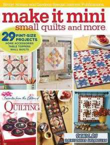 Make It Mini: Small Quilts and More 2016