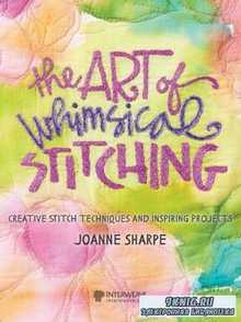 The Art of Whimsical Stitching: Creative Stitch Techniques and Inspiring Pr ...