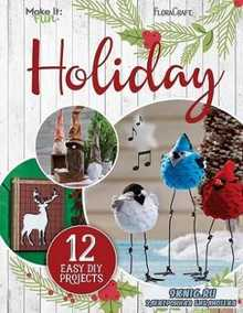 Make it: Fun Holiday Crafts 12 Easy DIY Projects