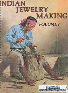 O. T. Branson - Indian Jewelry Making Vol.1, vol.2