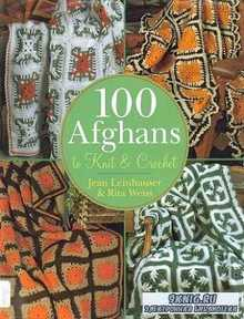 Jean Leinhauser - 100 Afghans to Knit and Crochet