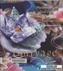 Omiyage. Handmade Gifts from Fabric in the Japanese Tradition