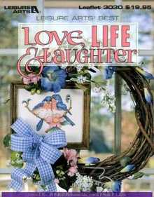 Love, Life, & Laughter (Leisure Arts' Best)