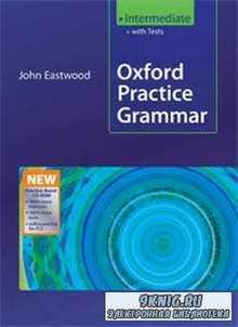 Eastwood J. - Oxford Practice Grammar - Intermediate