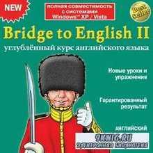 Bridge to English II. Углублённый курс английского языка