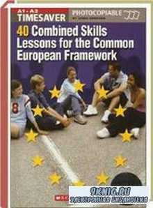 TIMESAVER. 40 Combined Skills Lessons for the Common European Framework