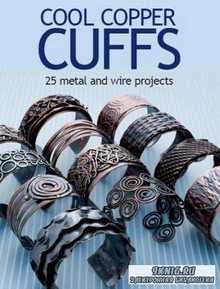 Eva M. Sherman - Cool Copper Cuffs: 25 metal and wire projects