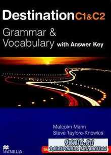 Malcolm Mann, Steve Taylore-Knowles - Destination C1 & C2 Grammar and Vocabulary with answer key