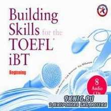 Worcester A., Bowerman L. -  Building Skills for the TOEFL iBT (Аудиокнига)