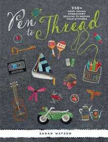 Pen To Thread: 750+ Hand-Drawn Embroidery Designs to Inspire Your Stitches!