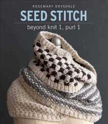 Seed Stitch: Beyond Knit 1, Purl 1 - 2017