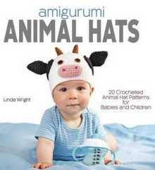 Amigurumi Animal Hats: 20 Crocheted Animal Hats - 2014