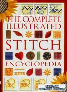 Тhe complete illustrated stitch encyclopedia